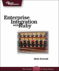 Enterprise Integration with Ruby by Maik Schmidt image