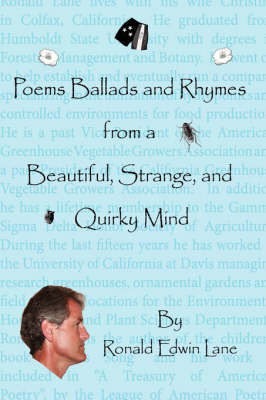 Poems Ballads and Rhymes from a Beautiful, Strange, and Quirky Mind by Ronald, Edwin Lane