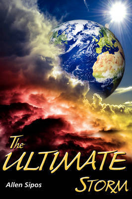 The Ultimate Storm by Allen Sipos