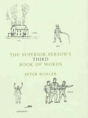 The Superior Person's Book Words 3 by Peter Bowler