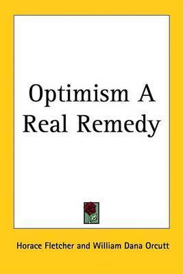 Optimism A Real Remedy by Horace Fletcher