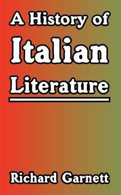 A History of Italian Literature by Richard Garnett image