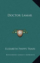 Doctor Lamar by Elizabeth Phipps Train