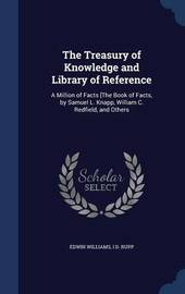 The Treasury of Knowledge and Library of Reference by Edwin Williams