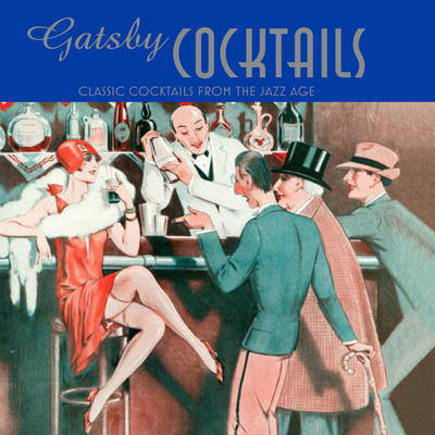 Gatsby Cocktails by Ben Reed