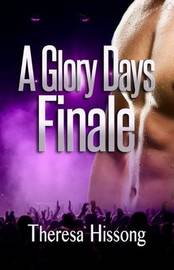 A Glory Days Finale by Theresa Hissong image