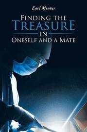 Finding the Treasure in Oneself and a Mate by Earl Minter