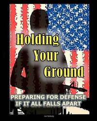 Holding Your Ground by Joe Nobody