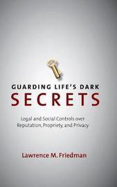 Guarding Life's Dark Secrets by Lawrence M. Friedman