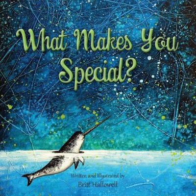 What Makes You Special? by Britt Hallowell