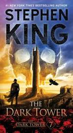 Dark Tower VII: The Dark Tower, Vol. 7 by Stephen King