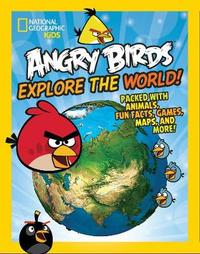 Angry Birds Explore The World! by National Geographic Kids