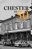 Chester in 50 Buildings by Paul Hurley