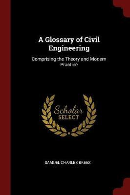 A Glossary of Civil Engineering by Samuel Charles Brees image