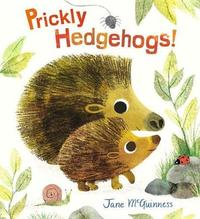 Prickly Hedgehogs! by Jane McGuinness