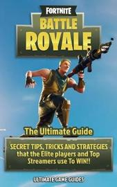 Fortnite by Ultimate Game Guides