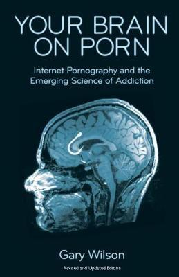 Your Brain on Porn by Gary Wilson image