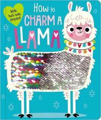 Board Book How to Charm a Llama by Make Believe Ideas, Ltd.