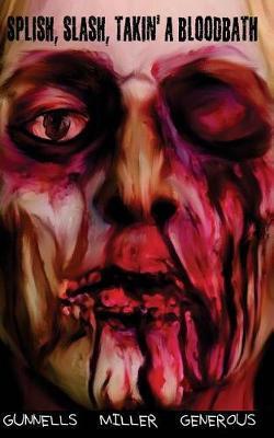 Splish, Slash, Takin' a Bloodbath by Mark Allan Gunnells