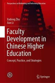 Faculty Development in Chinese Higher Education by Xudong Zhu