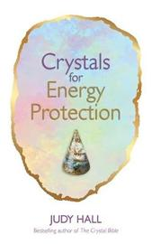 Crystals for Energy Protection by Judy Hall image