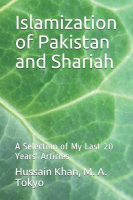 Islamization of Pakistan and Shariah by Hussain Khan M