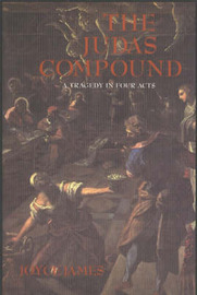 Judas Compound: A Tragedy in Four Acts by Joyce James image