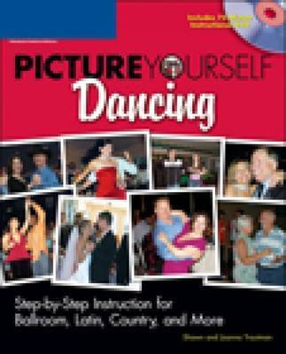 Picture Yourself Ballroom Dancing by Shawn Trautman