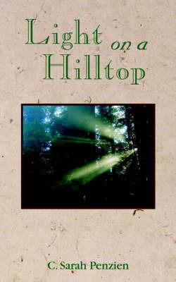 Light on a Hilltop by C. Sarah Penzien