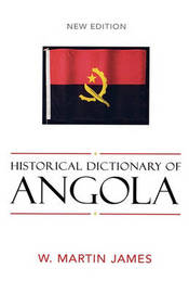 Historical Dictionary of Angola by W. Martin James image