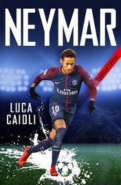 Neymar - 2019 Updated Edition by Luca Caioli