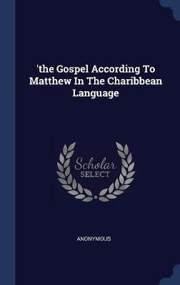 'the Gospel According to Matthew in the Charibbean Language by * Anonymous image