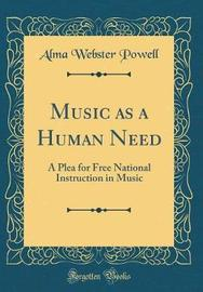 Music as a Human Need by Alma Webster Powell image