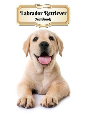 Labrador Retriever Notebook by Notebooks Journals Xlpress