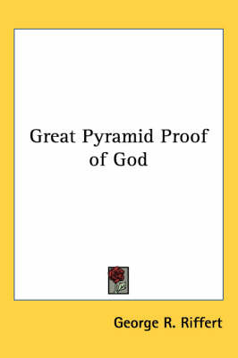 Great Pyramid Proof of God by George R. Riffert image