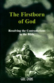 The Firstborn of God: Resolving the Contradictions in the Bible by Gail Allison Evans image