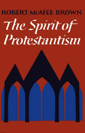 The Spirit of Protestantism by Robert McAfee Brown image
