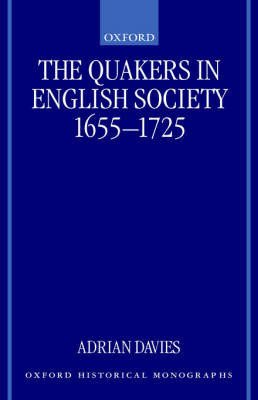 The Quakers in English Society, 1655-1725 by Adrian Davies