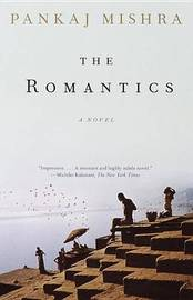 Romantics, the by Pankaj Mishra image