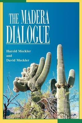 The Madera Dialogue by David Meckler image