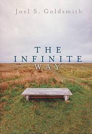 Infinite Way by Joel S Goldsmith