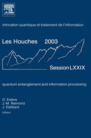 Quantum Entanglement and Information Processing: Volume 79
