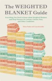 The Weighted Blanket Guide by Eileen Parker