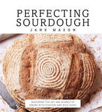 Perfecting Sourdough by Jane Mason