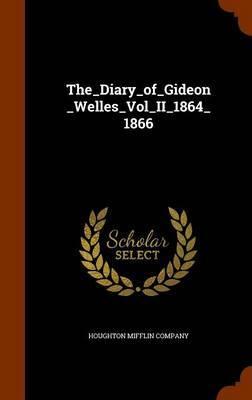 The_diary_of_gideon_welles_vol_ii_1864_1866 image