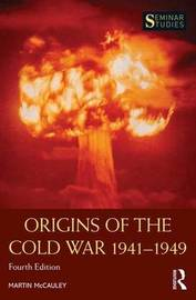 Origins of the Cold War 1941-1949 by Martin McCauley