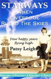 Starways: When Liverpool Ruled the Skies by Patsy Leigh