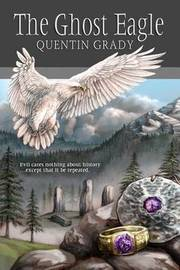 The Ghost Eagle by Quentin R Grady