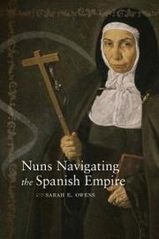 Nuns Navigating the Spanish Empire by Sarah E Owens image