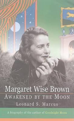 Margaret Wise Brown by Leonard S Marcus